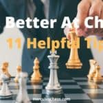 How To Get Better At Chess: 11 Tips To Improve Your Game