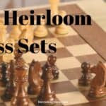 Top 4 Best Heirloom Chess Sets You Cant Find On Amazon