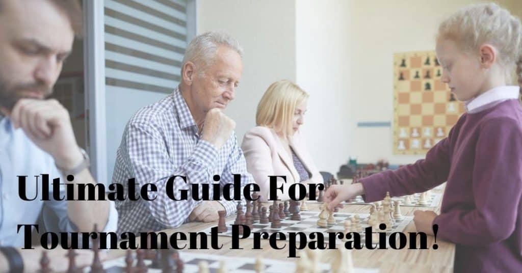 how chess tournament work: chess tournament preparation