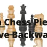 Can Chess Pieces Move Backward?