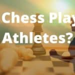 Are Chess Players Athletes?
