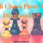 Which Chess Piece Can move Diagonally?