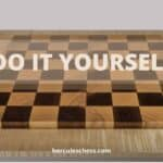 How To Make A DIY Chess Board? Easy Step By Step Guide
