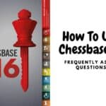 How To Use Chessbase 16? Frequently Asked Questions
