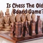 Is Chess The Oldest Board Game?