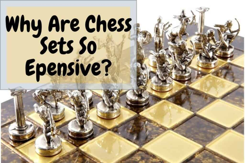 why are chess sets so expensive