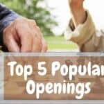 Top 5 Most Popular Chess Openings To Have As Your Repertoire