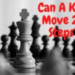 Can A King Move 2.5 Steps?