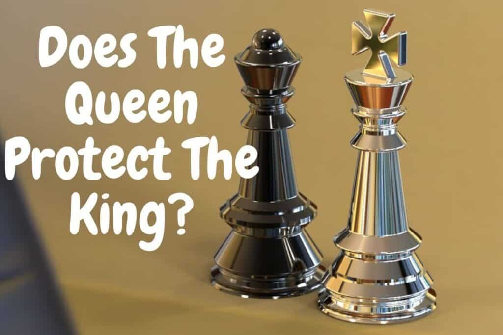 Does The Queen Protect The King In Chess