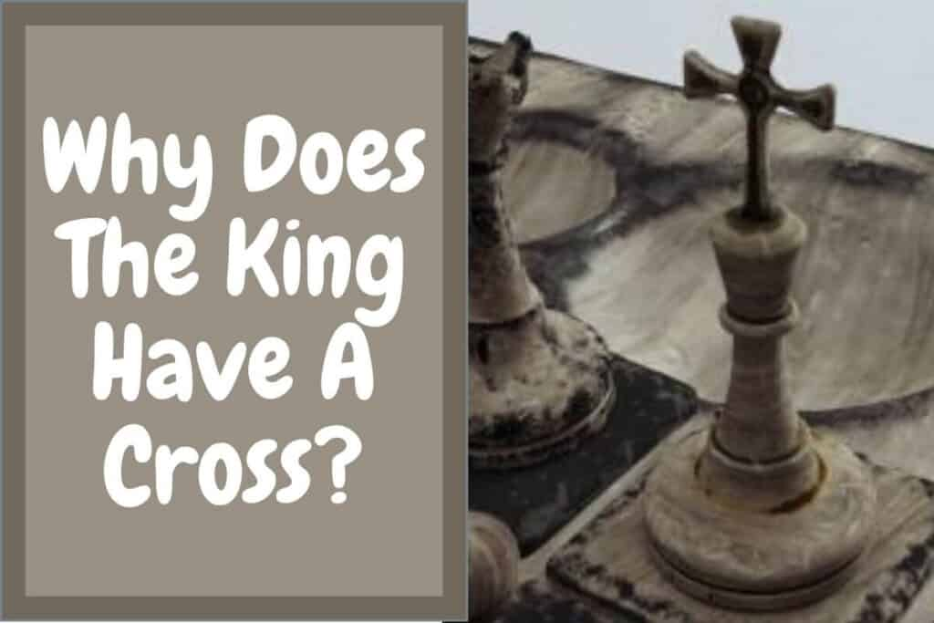 Why Does The King In Chess Have A Cross