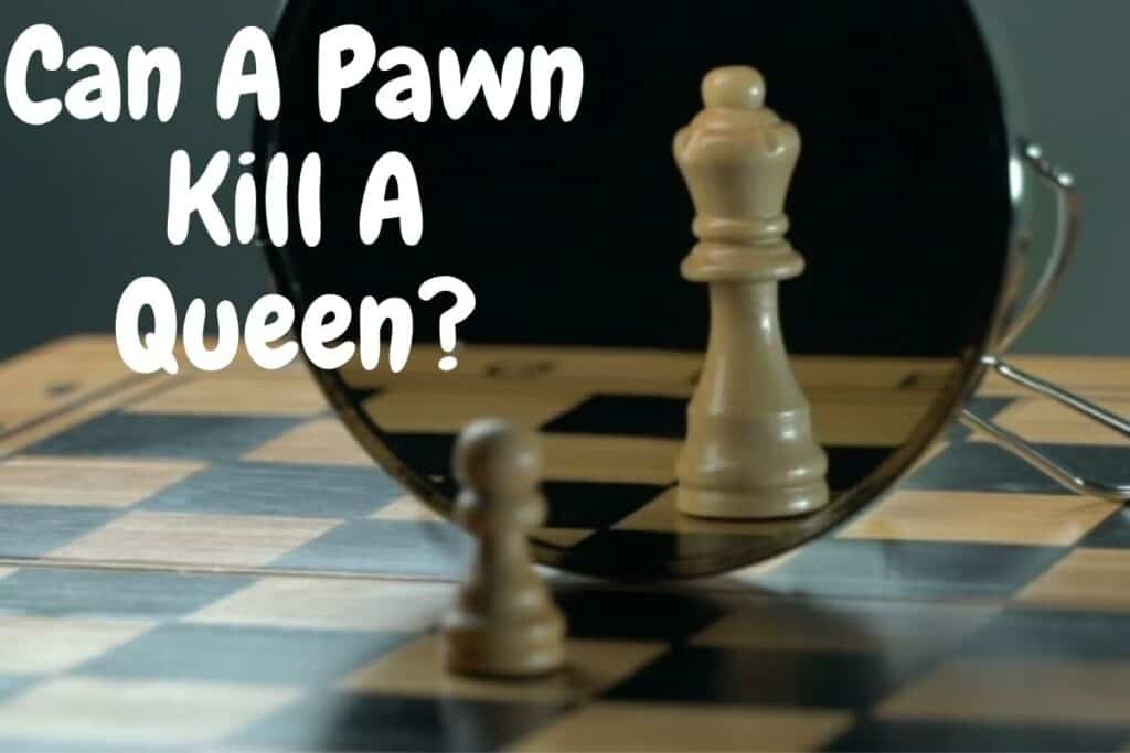can a pawn kill a queen