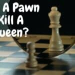 Can A Pawn Kill A Queen?