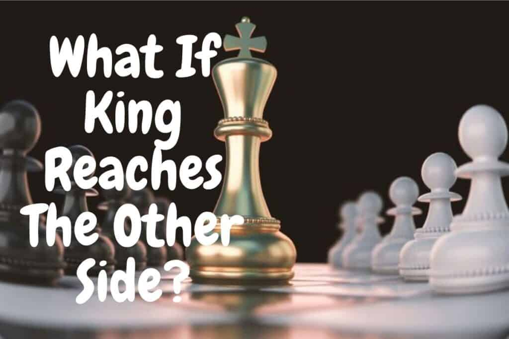 what if king reaches the other side in chess