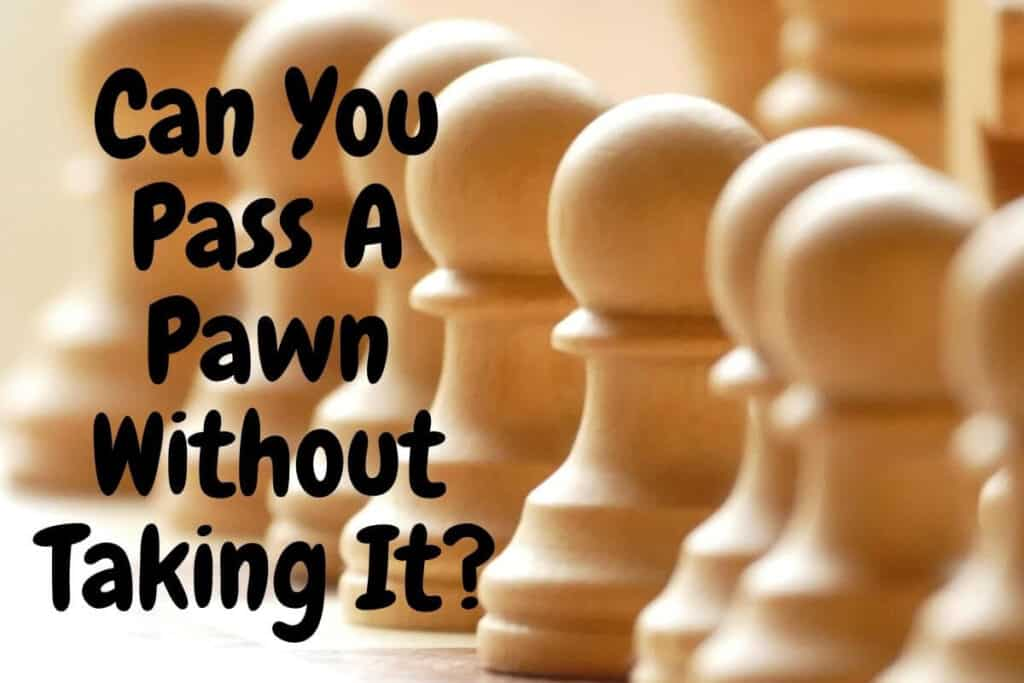 can you pass a pawn without taking it