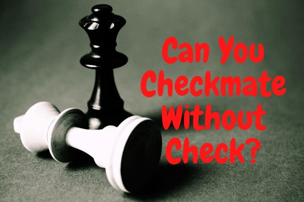 can you checkmate without check