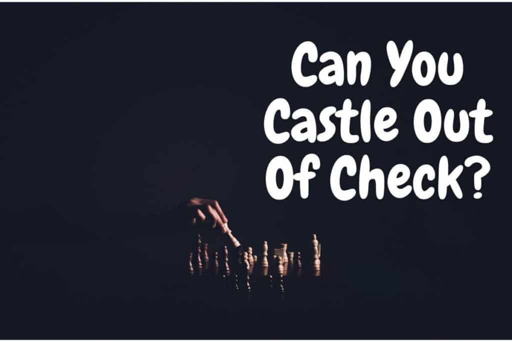can you castle out of check