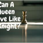 Can A Queen Move Like A Knight?